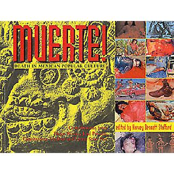 Muerte - Death in Mexican Popular Culture by Harvey Stafford - 9780922
