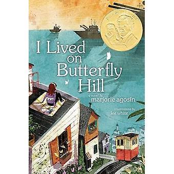 J'ai vécu sur Butterfly Hill par Marjorie Agosin-Lee White-9781416994