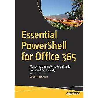 Essential PowerShell for Office 365 - Managing and Automating Skills f