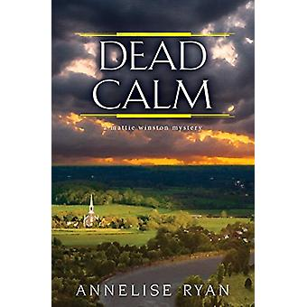 Dead Calm by Annelise Ryan - 9781496706683 Book