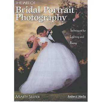 Art of Bridal Portrait Photogrpahy - Techniques for Lighting and Posin