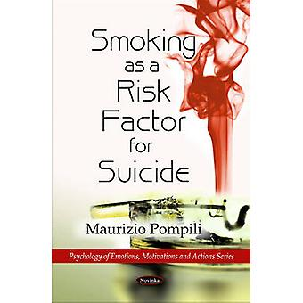 Smoking as a Risk Factor for Suicide by Maurizio Pompili - 9781616685