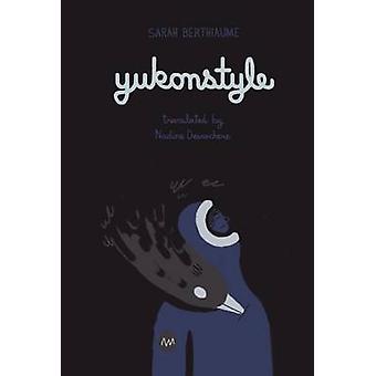 Yukonstyle by Sarah Berthiaume - Nadine DesRochers - 9781770912694 Bo