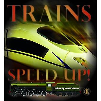 Trains Speed Up! by Sharon Parsons - 9781776501311 Book