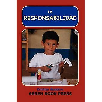 La Responsabilidad by Kristina Mundera - 9781937314262 Book