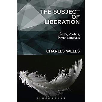 Vapautumisen aihe: Zizek, politiikka, psykoanalyysi