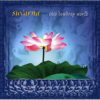 Suvarna - This Dewdrop World [CD] USA import