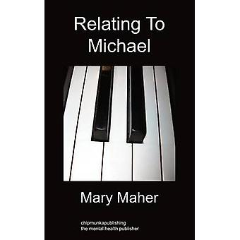 Relating to Michael by Maher & Mary