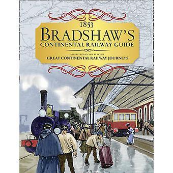 Bradshaws Continental Railway Guide by George Bradshaw