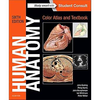 Human Anatomy Color Atlas and Textbook by John Gosling