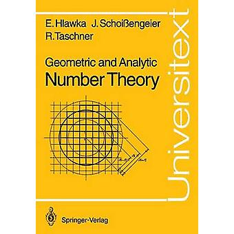 Geometric and Analytic Number Theory by Edmund Hlawka & Johannes Schoi engeier & Rudolf Taschner & Translated by Charles Thomas