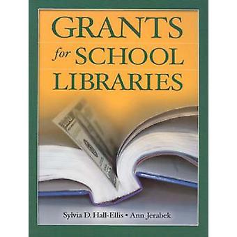 Grants for School Libraries by Sylvia D. Hall-Ellis - 9781591580799 B