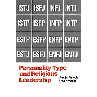 Personality Type and Religious Leadership by Oswald & Roy M.
