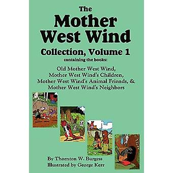 The Mother West Wind Collection Volume 1 by Burgess & Thornton W