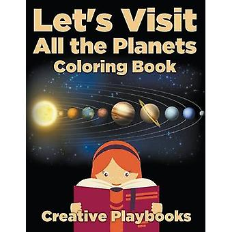 Lets Visit All the Planets Coloring Book by Creative Playbooks