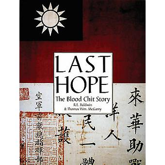 Last Hope - The Blood Chit Story by R.E. Baldwin - Thomas McGarry - 97