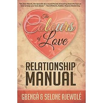 The Colours of Love Relationship Manual by Ajewole & Selone