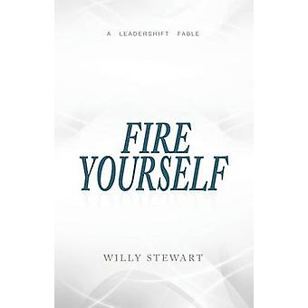 Fire Yourself by Stewart & Willy