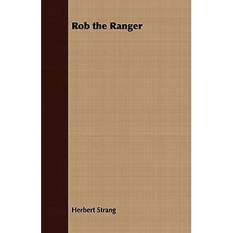 Rob the Ranger by Strang & Herbert