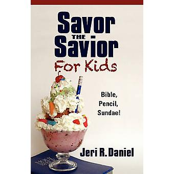 Savor the Savior for Kids Bible Pencil Sundae by Daniel & Jeri R.