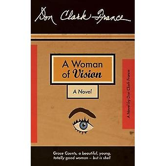 A Woman of Vision by France & Don Clark