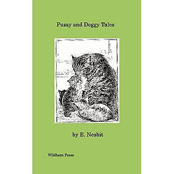 Pussy and Doggy Tales Illustrated Edition by Nesbit & E.