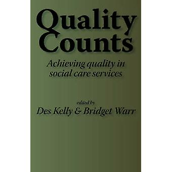 Quality Counts Achieving quality in social care services by Kelly & Diana