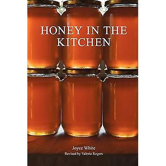Honey in the Kitchen by White & Joyce