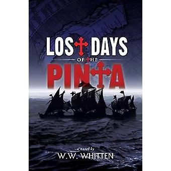 Lost Days of the Pinta by Whitten & W. W.