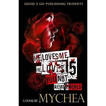 He Loves Me He Loves You Not PT 5 by Mychea