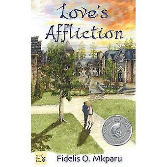 Loves Affliction by Mkparu & Fidelis O.