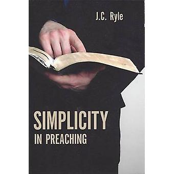 Simplicity in Preaching by John Charles Ryle - 9781848710658 Book