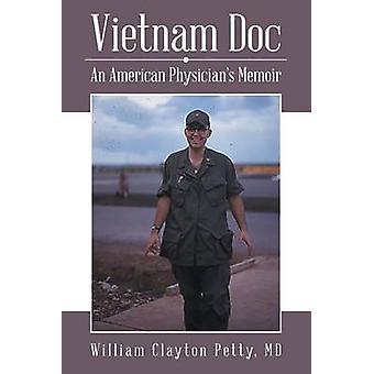 Vietnam Doc An American Physicians Memoir by Petty & MD William Clayton