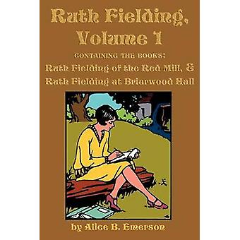 Ruth Fielding Volume 1 ...of the Red Mill  ...at Briarwood Hall by Emerson & Alice B.