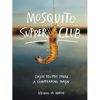 Mosquito Supper Club by Melissa M Martin