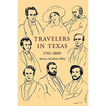 Travelers In Texas - 1761-1860 by Marilyn McAdams Sibley - 9780292741