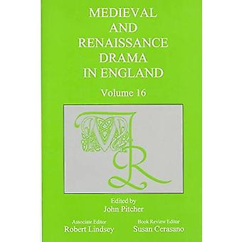 Medieval and Renaissance Drama in England v. 16 by John Pitcher - 978