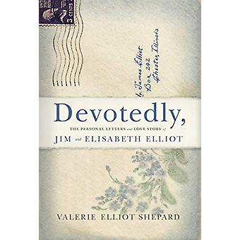 Devotedly - The Personal Letters and Love Story of Jim and Elisabeth E