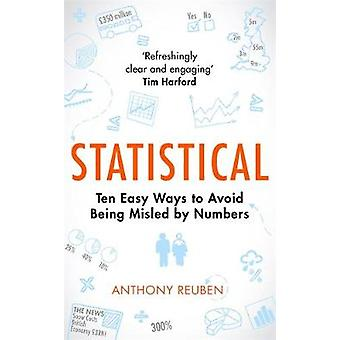 Statistical - Ten Easy Ways to Avoid Being Misled By Numbers by Anthon