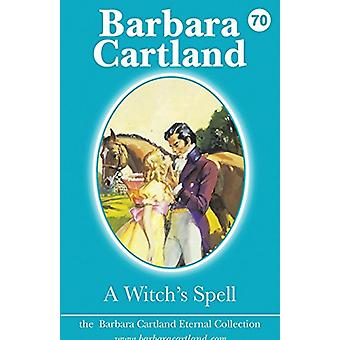 A Witch's Spell by Barbara Cartland - 9781782134084 Book