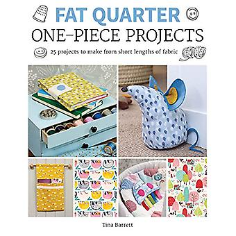 Fat Quarter - One-Piece Projects - 25 Projects to Make from Short Lengt