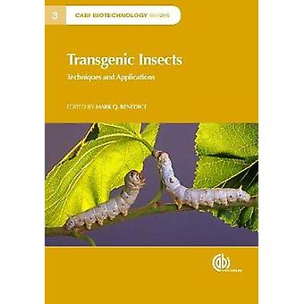 Transgenic Insects - Techniques and Applications by Mark Quentin Bened