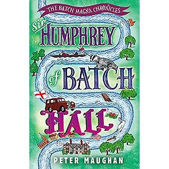 Sir Humphrey of Batch Hall by Peter Maughan - 9781788421263 Book