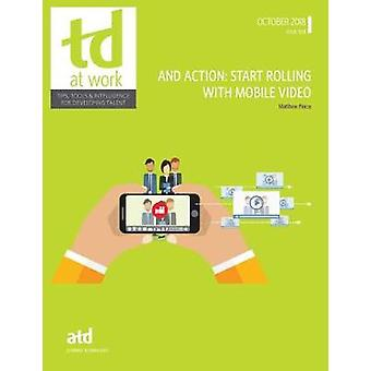 And Action - Start Rolling With Mobile Video by Matthew Pierce - 97819