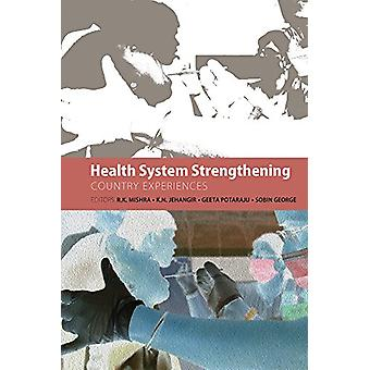 Health System Strengthening - Country Experiences by R. K. Mishra - 97