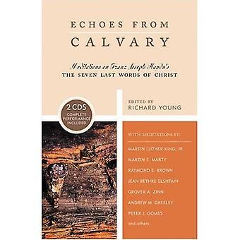 Echoes from Calvary: Meditations on Franz Joseph Haydn's Seven Last Words