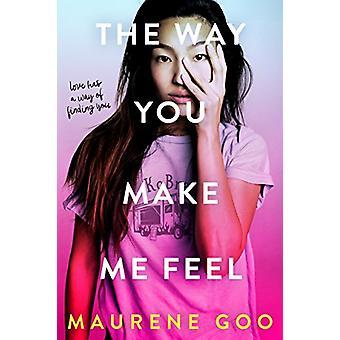 The Way You Make Me Feel by Maurene Goo - 9781250308801 Book