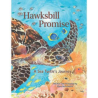 Hawksbill Promise - The Journey of an Endangered Sea Turtle by Mary Be
