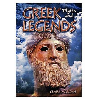 Greek Myths and Legends by Claire Morgan
