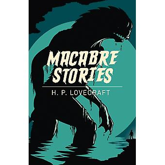 Macabre Stories di Lovecraft & H. P.